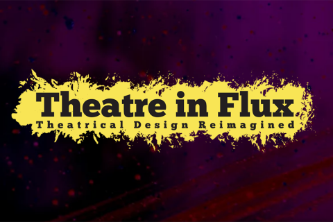 """Black text on yellow blob, all against purple-black background: """"Theatre in Flux: Theatrical Design Reimagined"""""""
